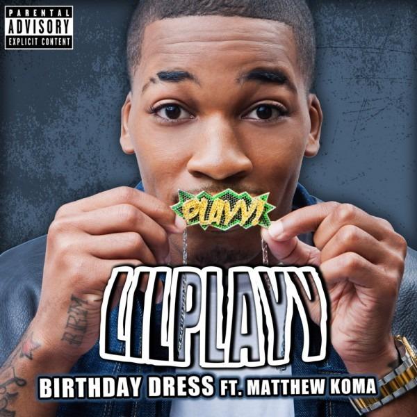 Lil Playy – Birthday Dress Lyrics